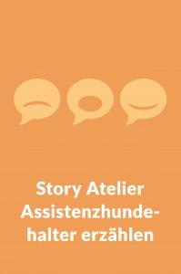 Grafik Story Atelier Assistenzhundehalter erzählen