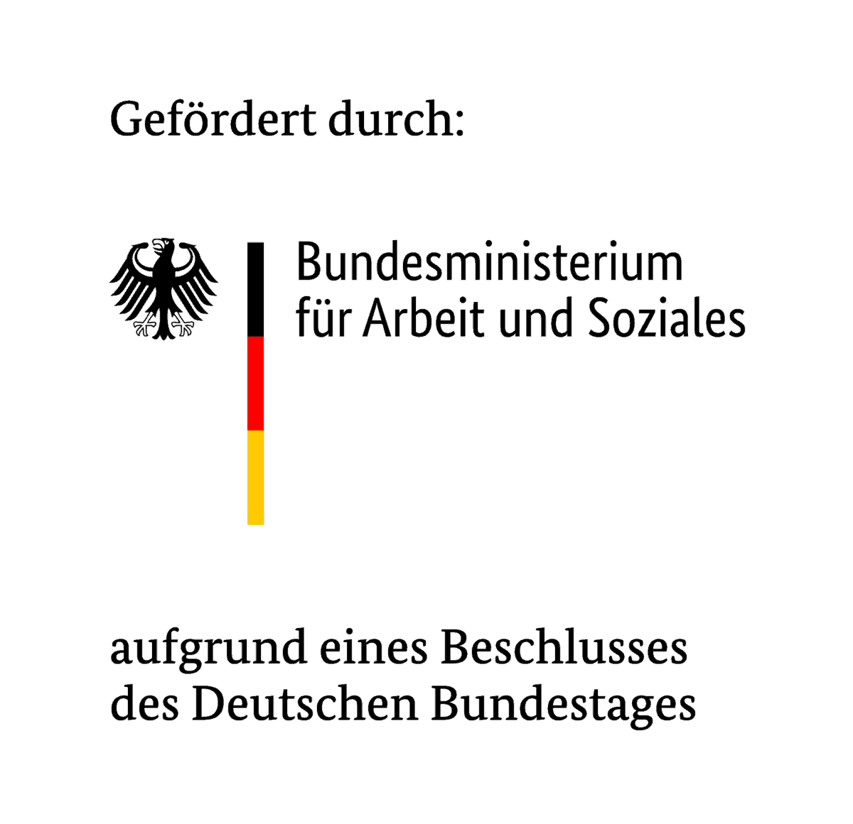 Logo - Sponsored by: Federal Ministry of Labor and Social Affairs :: The logo with federal eagle and the colors black-red-gold is extended by the text: Funded by Federal Ministry of Labor and Social Affairs based on a resolution of the German Bundestag.