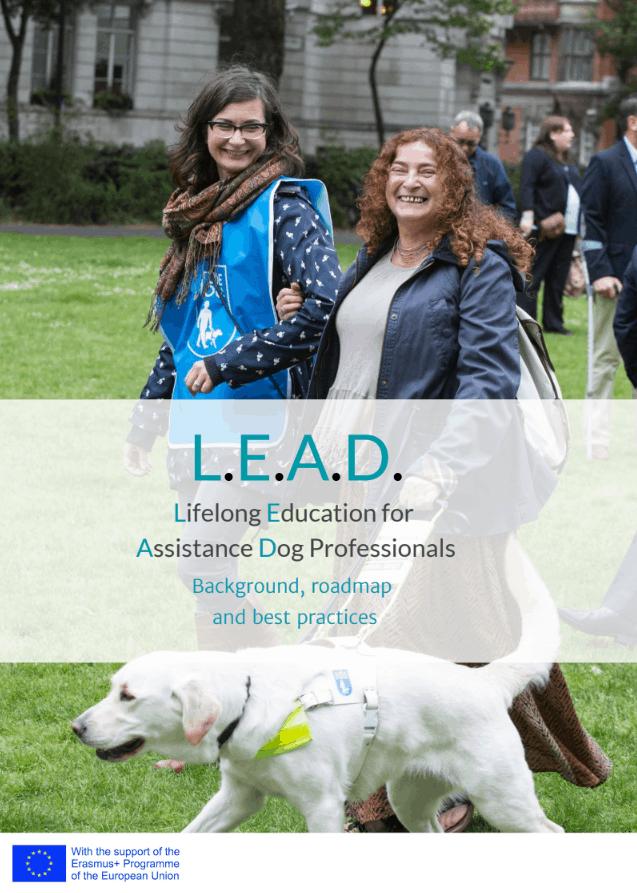 Titelbild L.E.A.D. Broschüre :: Titelblatt der L.E.A.D. Broschüre. Man sieht eine enthusiastische Frau mittleren Alters, die zügig mit ihrem Blindenführhund voran schreitet. Hinter ihr läuft eine Ausbilderin, durch blaue Weste als Mitarbeiterin einer Blindenführhundschule gekennzeichnet. Text: L.E.A.D. - Lifelong Education for Assistance Dog Professionals - Background, roadmap and best practices. Unten Links das EU-Logo mit dem Text: With support of the Erasmus+ Programme of the European Union.